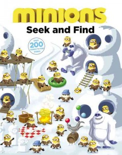 Minions : seek and find / written by Trey King ; art by Fractured Pixels ; based on the motion picture screenplay by Brian Lynch. - written by Trey King ; art by Fractured Pixels ; based on the motion picture screenplay by Brian Lynch.