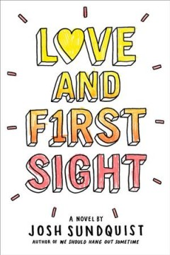 Love and f1rst sight /  by Josh Sundquist. - by Josh Sundquist.