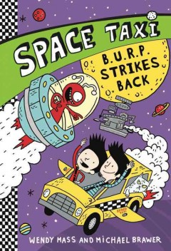 B.U.R.P. strikes back /  by Wendy Mass and Michael Brawer ; illustrated by Keith Frawley. - by Wendy Mass and Michael Brawer ; illustrated by Keith Frawley.