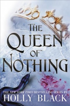The queen of nothing /  Holly Black ; illustrations by Kathleen Jennings. - Holly Black ; illustrations by Kathleen Jennings.