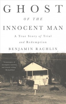 Ghost of the innocent man : a true story of trial and redemption / Benjamin Rachlin. - Benjamin Rachlin.