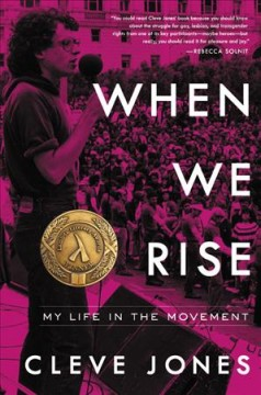 When we rise : my life in the movement / Cleve Jones.