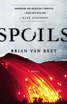 Spoils : a novel / Brian Van Reet.