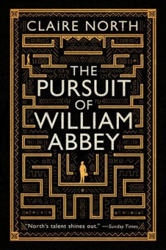 The pursuit of William Abbey /  Claire North. - Claire North.