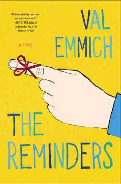The reminders : a novel / Val Emmich. - Val Emmich.