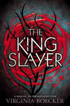 The king slayer : a sequel to The witch hunter / Virginia Boecker.