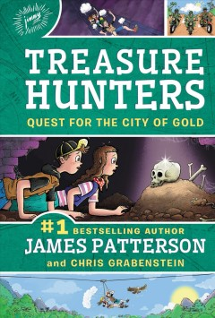 Quest for the city of gold /  by James Patterson and Chris Grabenstein ; illustrated by Juliana Neufeld. - by James Patterson and Chris Grabenstein ; illustrated by Juliana Neufeld.