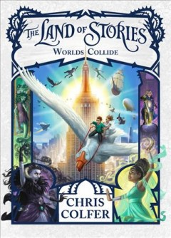 Worlds collide /  Chris Colfer ; illustrated by Brandon Dorman. - Chris Colfer ; illustrated by Brandon Dorman.