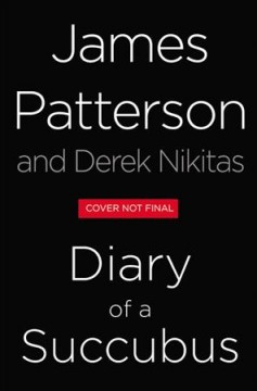 Diary of a succubus /  James Patterson with Derek Nikitas.