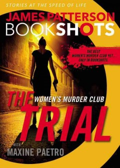 The trial /  James Patterson with Maxine Paetro. - James Patterson with Maxine Paetro.