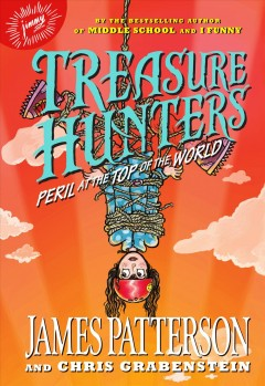 Peril at the top of the world /  by James Patterson and Chris Grabenstein ; illustrated by Juliana Neufeld. - by James Patterson and Chris Grabenstein ; illustrated by Juliana Neufeld.