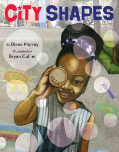 City shapes /  by Diana Murray ; illustrated by Bryan Collier. - by Diana Murray ; illustrated by Bryan Collier.