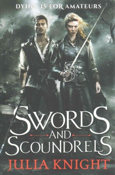 Swords and scoundrels /  Julia Knight.