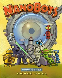 NanoBots /  Chris Gall.