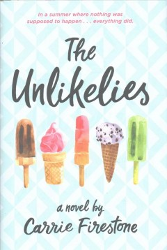 The Unlikelies /  Carrie Firestone. - Carrie Firestone.