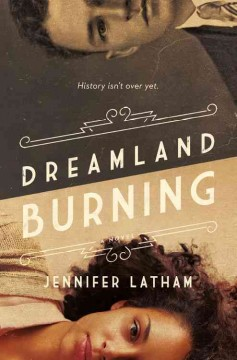 Dreamland burning /  Jennifer Latham. - Jennifer Latham.