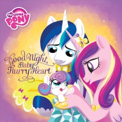 Good night, Baby Flurry Heart /  by Michael Vogel ; illustrated by Amy Mebberson.