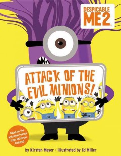 Attack of the evil minions! /  by Kirsten Mayer ; illustrated by Ed Miller.
