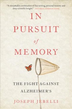 In pursuit of memory : the fight against Alzheimer's / Joseph Jebelli.