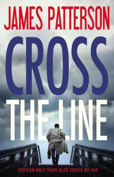 Cross The Line / James Patterson - James Patterson