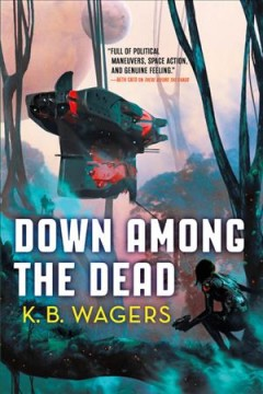 Down among the dead /  K.B. Wagers. - K.B. Wagers.