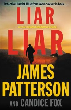 Liar Liar / James Patterson and Candice Fox - James Patterson and Candice Fox