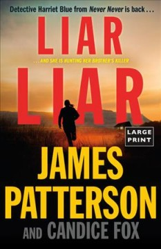 Liar, liar /  James Patterson and Candice Fox. - James Patterson and Candice Fox.