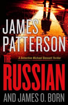 The Russian / James Patterson and James O. Born - James Patterson and James O. Born
