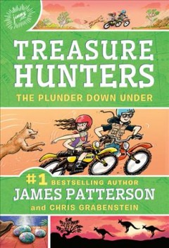 The plunder down under /  by James Patterson and Chris Grabenstein ; illustrated by Juliana Neufeld.