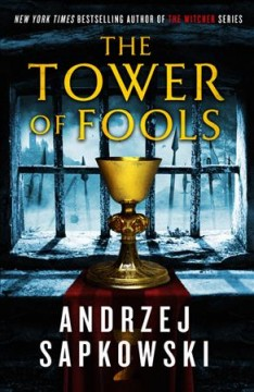The tower of fools /  Andrzej Sapkowski ; translated by David French.