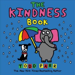 The kindness book /  Todd Parr. - Todd Parr.