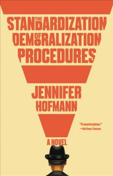 The standardization of demorilization procedures : a novel / Jennifer Hofmann.