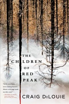 The children of Red Peak /  Craig DiLouie. - Craig DiLouie.