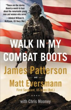 Walk In My Combat Boots / James Patterson and Matt Eversmann with Chris Mooney - James Patterson and Matt Eversmann with Chris Mooney