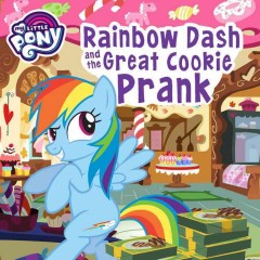 Rainbow Dash and the Great Cookie Prank : Rainbow Dash and the Great Cookie Prank