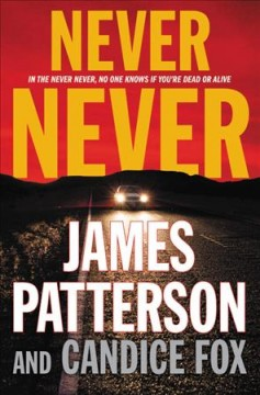 Never Never / James Patterson and Candice Fox - James Patterson and Candice Fox
