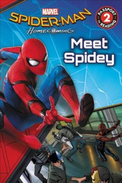 Meet Spidey /  adapted by Charles Cho ; illustrations by Steve Kurth, Andy Smith, and Chris Sotomayor. - adapted by Charles Cho ; illustrations by Steve Kurth, Andy Smith, and Chris Sotomayor.