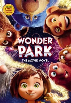 Wonder park : the movie novel / adapted by Sadie Chesterfield. - adapted by Sadie Chesterfield.