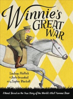 Winnie's great war /  by Lindsay Mattick and Josh Greenhut ; art by Sophie Blackall. - by Lindsay Mattick and Josh Greenhut ; art by Sophie Blackall.