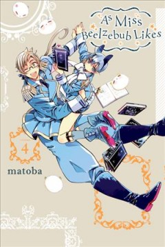 As Miss Beelzebub likes Volume 4 /  Matoba. - Matoba.