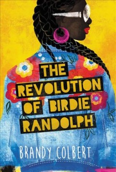 The revolution of Birdie Randolph /  by Brandy Colbert. - by Brandy Colbert.