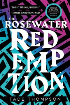 The Rosewater redemption /  Tade Thompson.