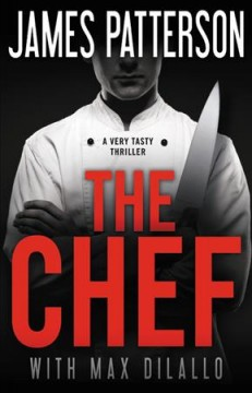 The Chef / James Patterson with Max DiLallo - James Patterson with Max DiLallo