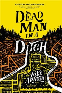 Dead man in a ditch /  Luke Arnold. - Luke Arnold.