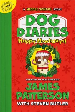 Happy howlidays! : a middle school story / James Patterson ; with Steven Butler ; illustrated by Richard Watson. - James Patterson ; with Steven Butler ; illustrated by Richard Watson.