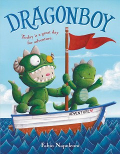 Dragonboy /  written and illustrated by Fabio Napoleoni. - written and illustrated by Fabio Napoleoni.