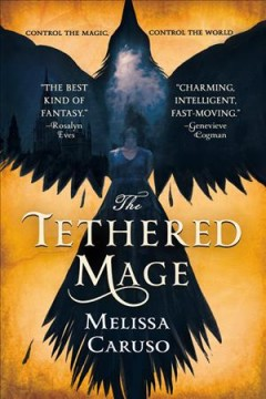The tethered mage /  Melissa Caruso. - Melissa Caruso.