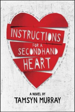 Instructions for a secondhand heart /  Tamsyn Murray. - Tamsyn Murray.