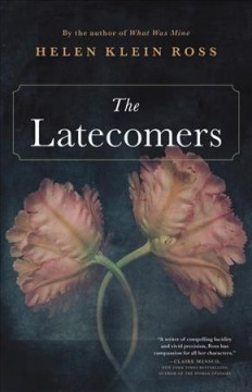The latecomers /  Helen Klein Ross. - Helen Klein Ross.