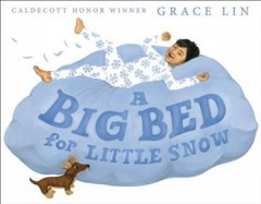 A big bed for Little Snow /  by Grace Lin. - by Grace Lin.